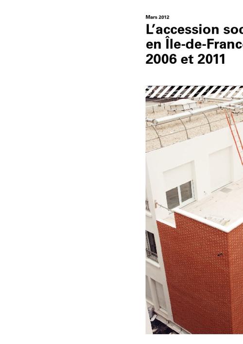 L'accession sociale sécurisée en Île-de-France 2006- 2011