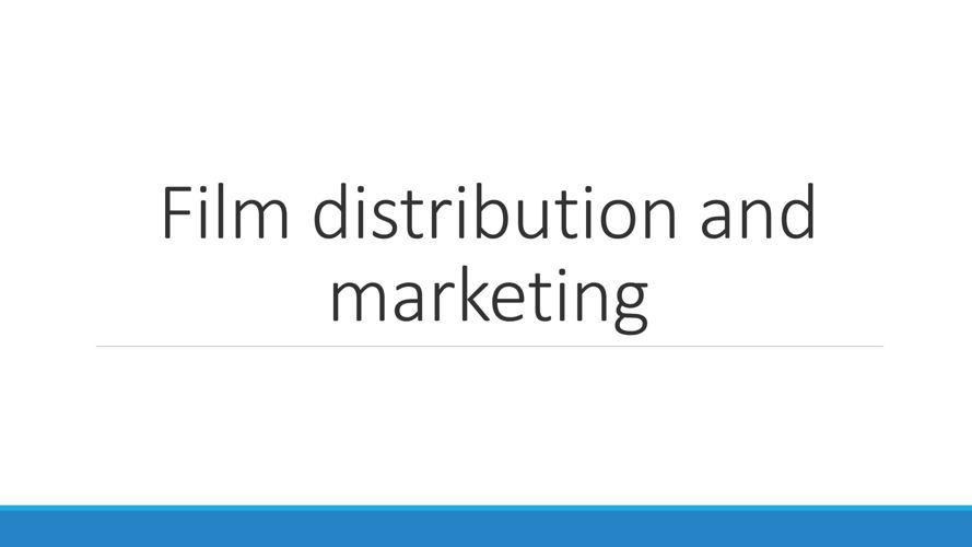Film distribution and marketing