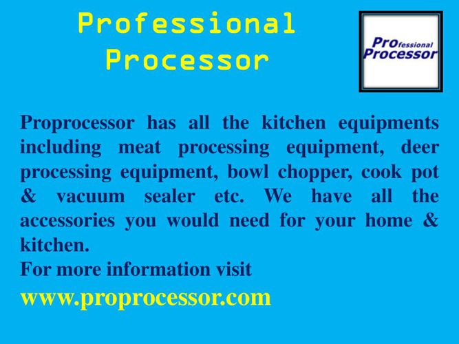 Professional Processor-World's top most supplier of kitchen equi