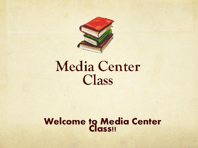 Media Center Class 1