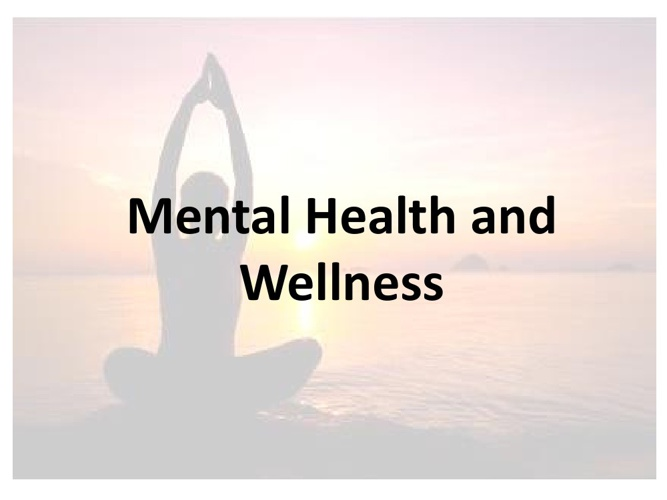 Mental Health & Wellness