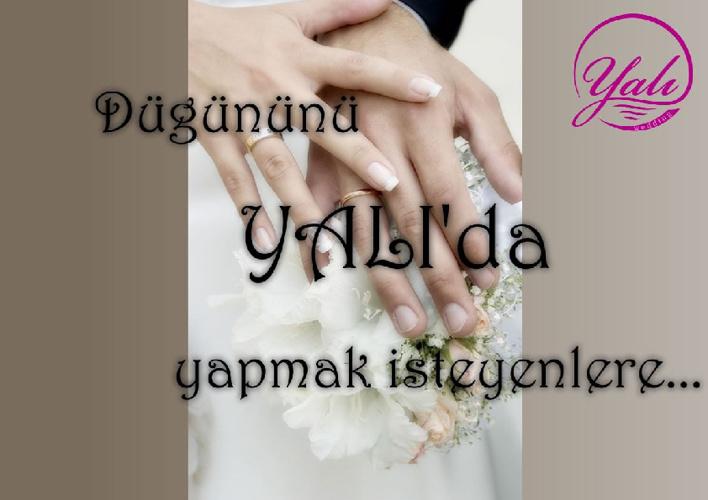 Düğününü YALI'da Yapmak İsteyenlere