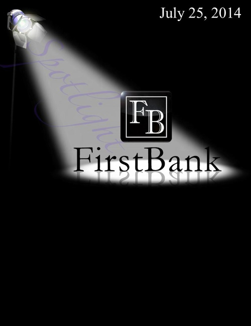 FirstBank Spotlight July 25, 2014!