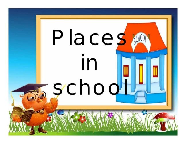 Unit 11: Places in school