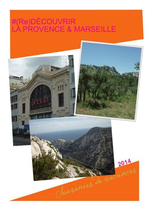 Souvenirs de vacances : La Provence et Marseille