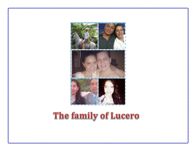 The family of Lucero.