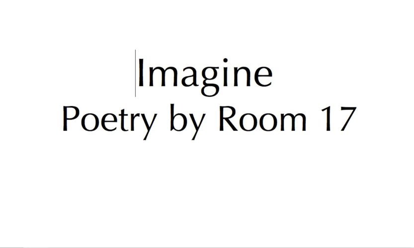 Imagine by Poets in Room 17