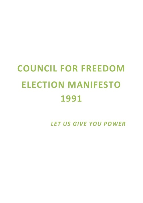 Council for Freedom Manifesto 1991 - Let us give you power