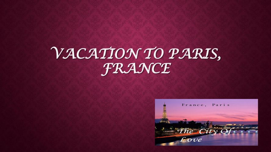 Vacation to Paris, France