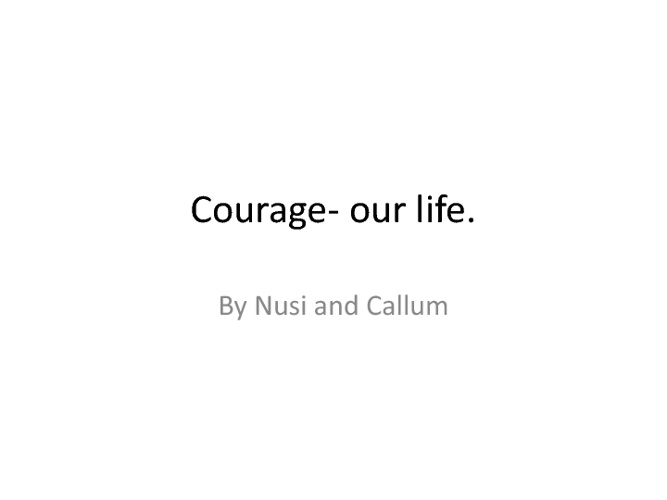 Courage - Staying Strong