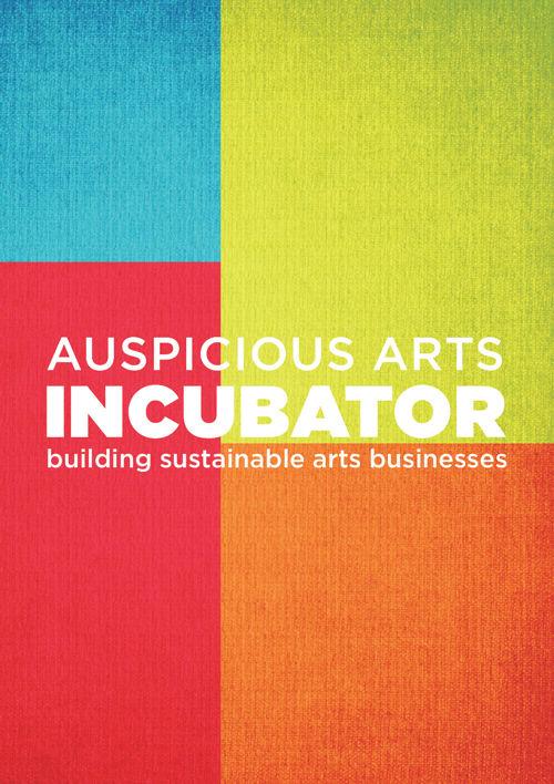 2016 Auspicious Arts Incubator - Part 2 - How Do We Help