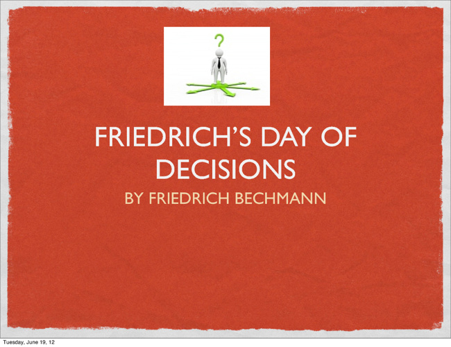 Friedrich's day of decisions