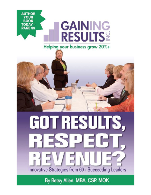 Got Results, Respect, Revenue?  by Betsy Allen
