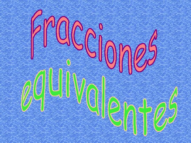 Tema 7 de matemáticas : fraccriones equivalentes.