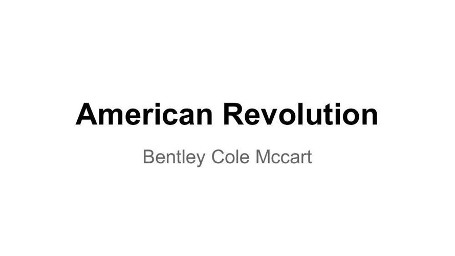 American Revolution - BentleyC McCart