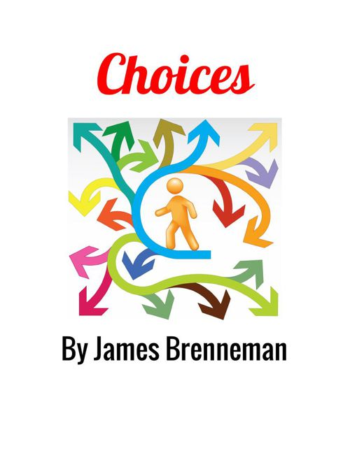 Choices By James Brenneman