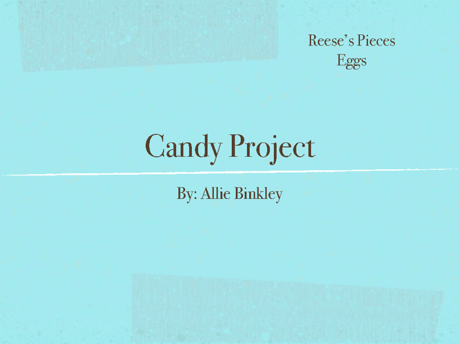 Allie's candy project
