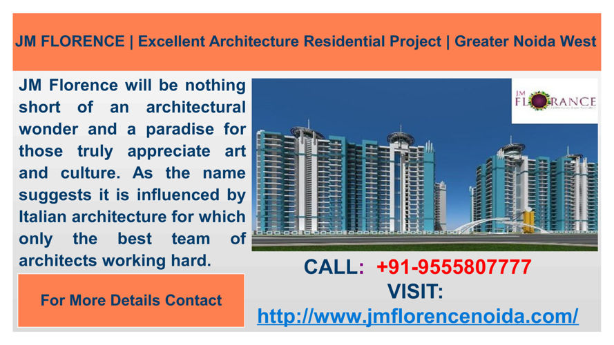 JM Florence is the Superb Project of Greater Noida