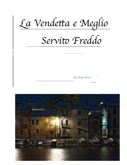 La Vendettea e Meglio Servito Freddo