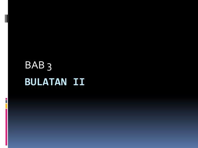 BAB 2 : BULATAN ii