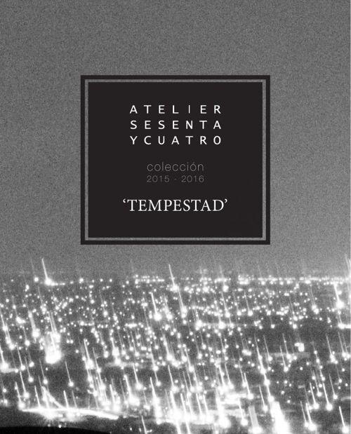 ATELIER SESENTA Y CUATRO 2015-2016 'Tempestad'