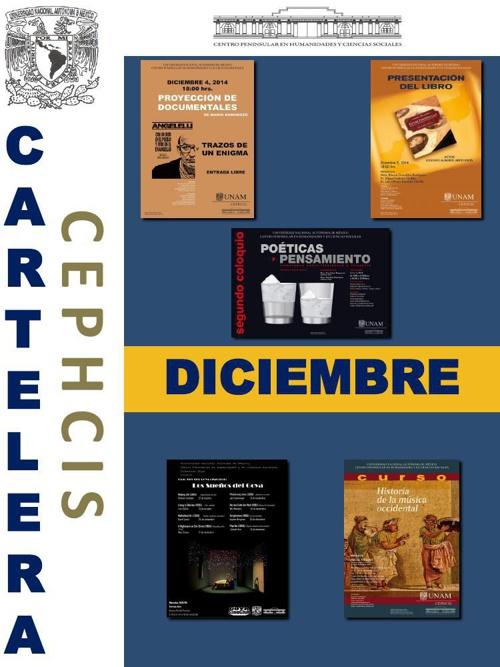 Cartelera CEPHCIS-UNAM, diciembre 2014.
