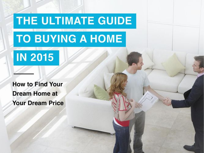 The Ultimate Guide to Buying a Home in 2015 - Mike Gebhardt