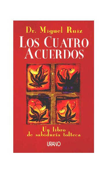 LOS CUATRO ACUERDOS-Dr.Miguel Ruiz.