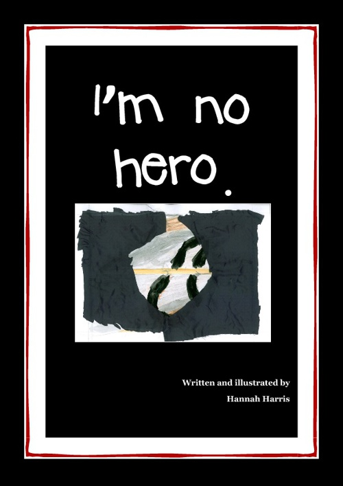 I'm No Hero, by Hannah Harris