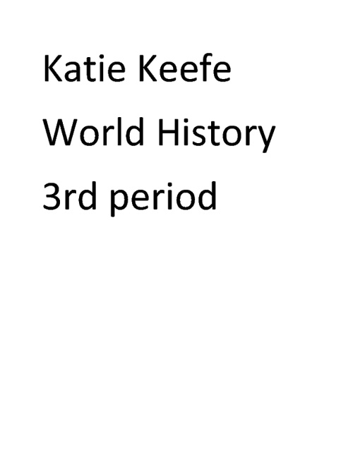 Katie Keefe 3rd World History.