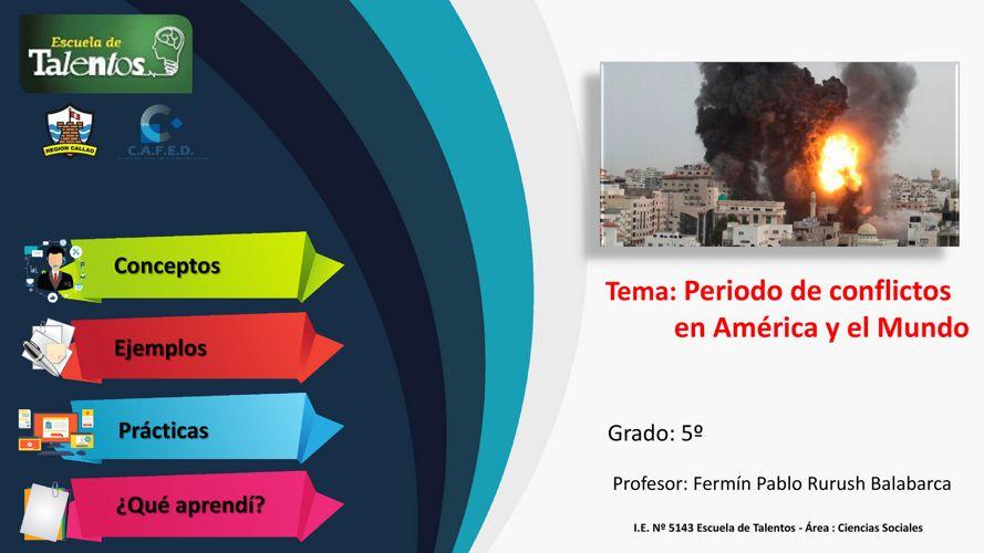 PERIODO DE CONFLICTOS EN AMÉRICA Y EL MUNDO