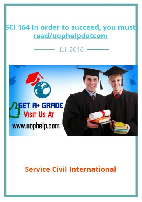 SCI 164 In SCI order to succeed, you must read/uophelpdotcom