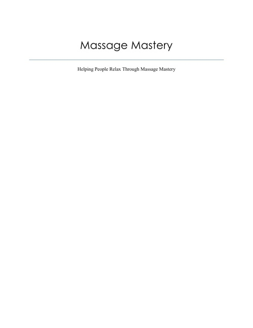 Massage Mastery: Helping People Relax Through Massage