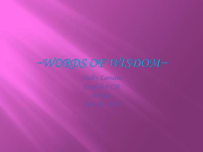 ~Words of wisdom~