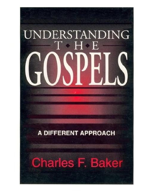 Understanding the Gospels by Charles Baker