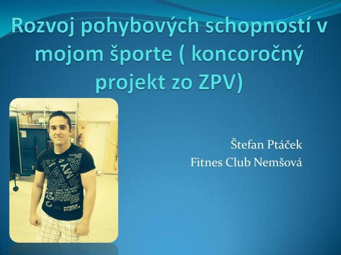 zpv projekt Rozvoj-pohybových-schopností-v-mojom-športe-stefan-p