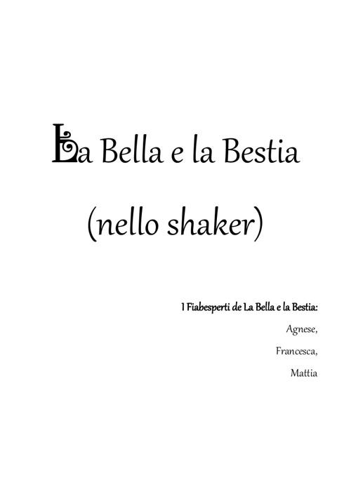 La Bella e la Bestia... nello shaker