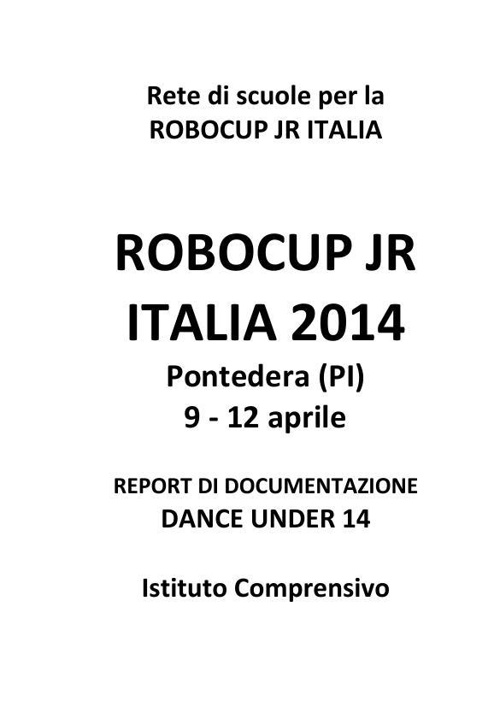 ROBOCUP JR ITALIA 2014_template_report_ Dance Under 14 (Theatre)