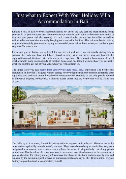 Just what to Expect With Your Holiday Villa Accommodation in Bal