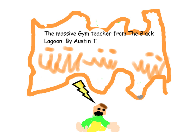 The massive gym teacher from the black lagoon By Austin