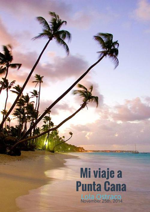 Punta Cana - Lola Ostraco