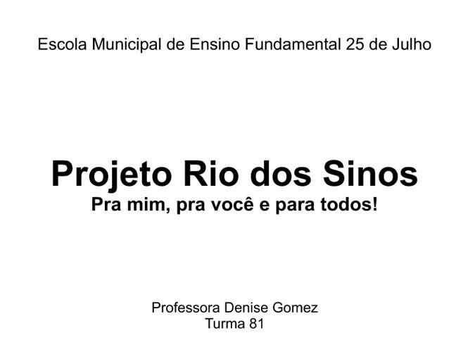 Projeto Rio dos Sinos - Pra mim, pra você e para todos!