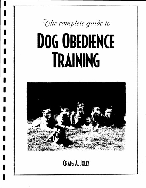 Complete Guide To Dog Obedience Training