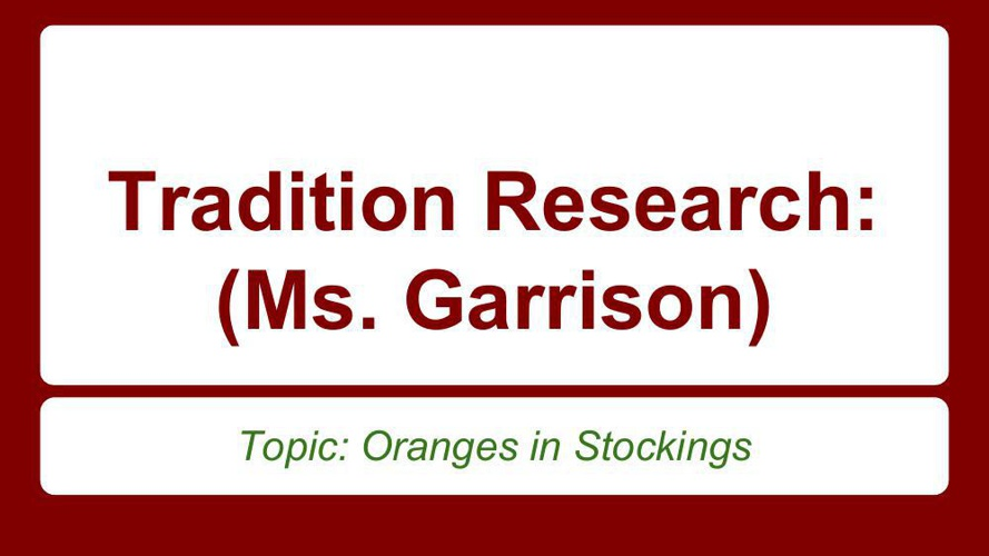 Tradition Research- Ms. Garrison's Example