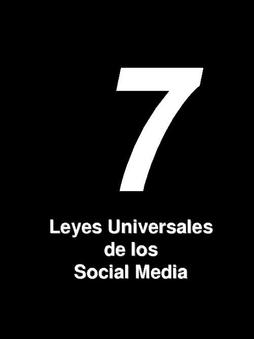 7 Leyes Universales de los Social Media