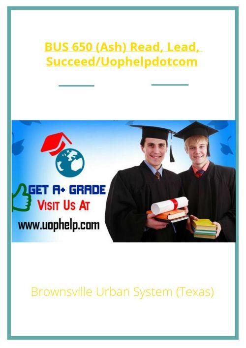 BUS 650 (Ash) Read, Lead, Succeed/Uophelpdotcom