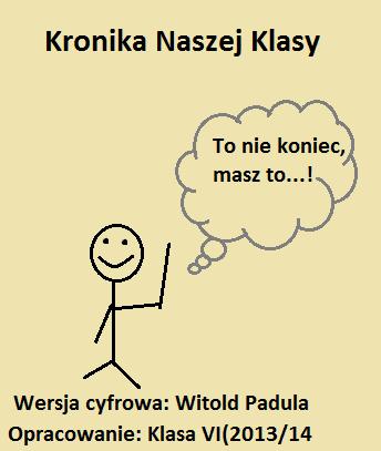 Kronika Naszej Klasy(Klasa VI 2013/14)