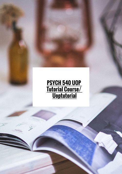 PSYCH 540 UOP Tutorial Course/ Uoptutorial
