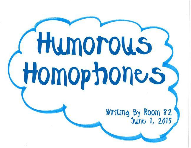 Humorous Homophones