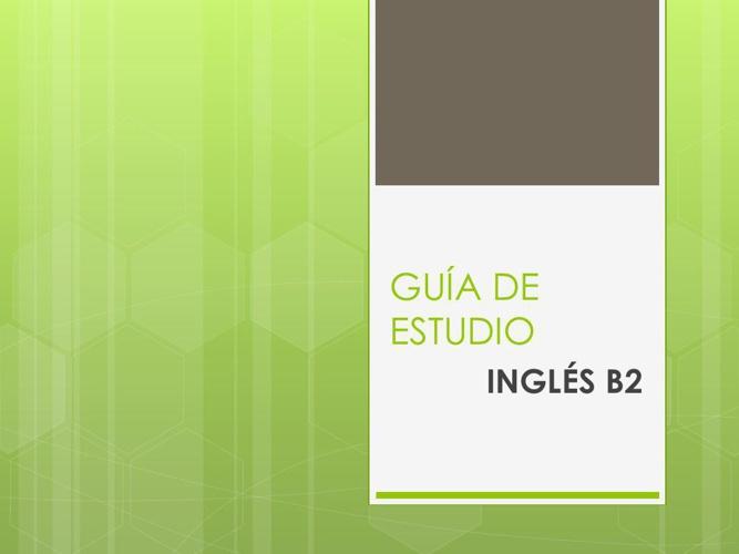 Guía de estudio ingles B2 - copia